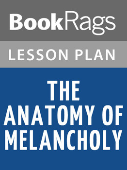 The Anatomy of Melancholy Lesson Plans