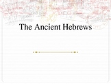 The Ancient Hebrews/Israelites PowerPoint