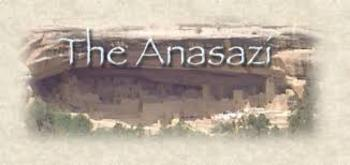 "The ""Ancient Ones"", a play about the Anasazi (Early Native Americans)"