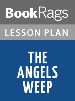 The Angels Weep Lesson Plans