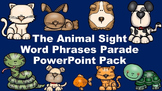 The Animal Sight Word Phrases Parade PowerPoint Pack
