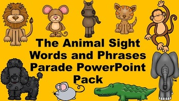 The Animal Sight Words and Phrases Parade PowerPoint Pack