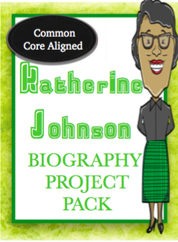Katherine Johnson /Hidden Figures NASA Biography         Project Pack