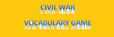 Causes of the Civil War Vocabulary Game