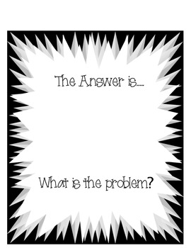 The Answer Is…. Question Template