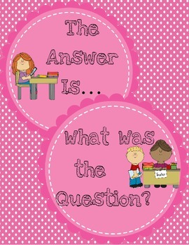 The Answer Is... What's the Question? Thinking Skill Application Activity
