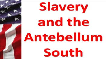 The Antebellum South and Slavery