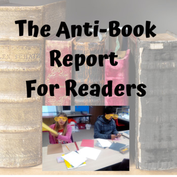 Book Report Projects- The Anti Book Report for Readers