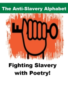 The Anti-Slavery Alphabet - Fighting Slavery with Poetry!