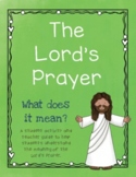 The Lord's Prayer - What Does it Mean?