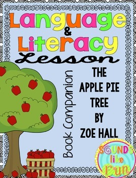 Language and Literacy Lesson: The Apple Pie Tree by Sounds ...