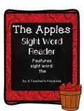The Apples -- Kindergarten Sight Word Reader FREEBIE!