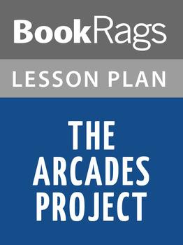 The Arcades Project Lesson Plans