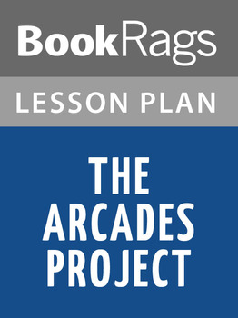 The Arcades Project Lesson Plans