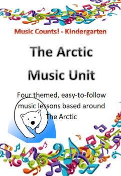 The Arctic – Four Themed Music Lessons for Kindergarten