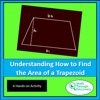 Geometry:  The Area of a Trapezoid - An Exploration