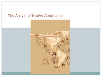 The Arrival of Native Americans PowerPoint
