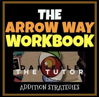 The Arrow Way and Addition: Workbook