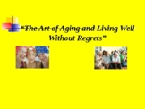 The Art of Aging and Living Well Without Regrets
