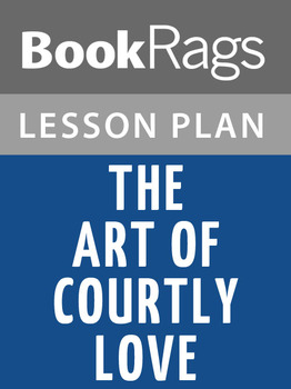 The Art of Courtly Love Lesson Plans