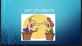 The Art of Debate - PowerPoint, Rubric, Topics