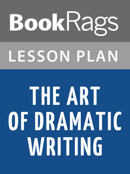 The Art of Dramatic Writing Lesson Plans