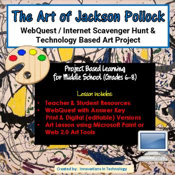 The Art of Jackson Pollock - WebQuest / Internet Scavenger Hunt & Art Project