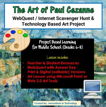 The Art of Paul Cezanne - WebQuest / Internet Scavenger Hunt & Art Project