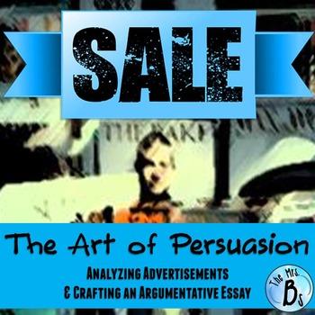 The Art of Persuasion Lesson Bundle (Ad Analysis & Argumentative Essay)