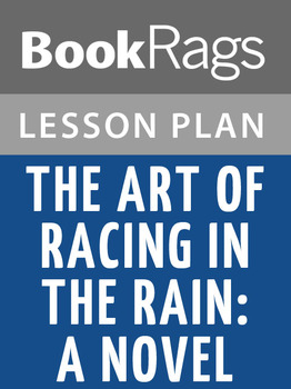 The Art of Racing in the Rain: A Novel Lesson Plans