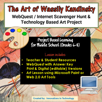 The Art of Wassily Kandinsky - WebQuest / Internet Scavenger Hunt & Art Project