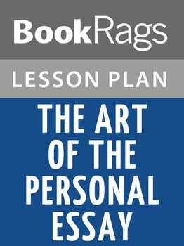 The Art of the Personal Essay: Lesson Plans
