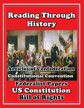 The Articles of Confederation, the US Constitution, and the Federalist Papers