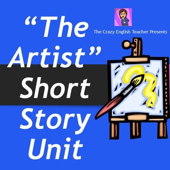"""""""The Artist"""" by: Rabindranath Tagore-Short Story Unit"""