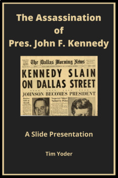 The Assassination of Pres. John F. Kennedy