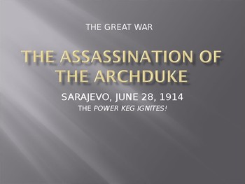 The Assassination of The Archduke~The Great War (WWI)