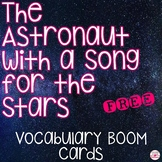The Astronaut with a Song for the Stars Vocabulary BOOM Cards