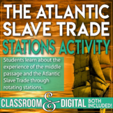 The Atlantic Slave Trade and the Middle Passage 13 Colonies Stations Activity