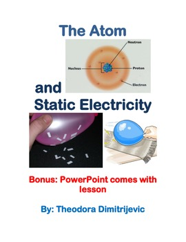 The Atom and Static Electricity Lesson Plan (comes with free PowerPoint)
