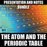 The Atom and Periodic Table Lesson Bundle Presentation and Notes