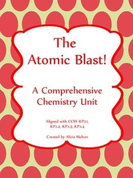 The Atomic Blast!  A Comprehensive Chemistry Unit