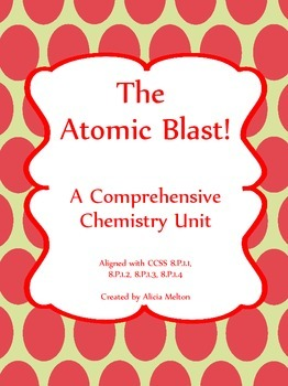 The Atomic Blast!  A Comprehensive Chemistry Unit