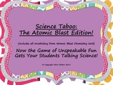 The Atomic Blast!  Chemistry Taboo Game Vocabulary Review