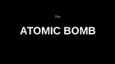 The Atomic Bomb and The Manhattan Project