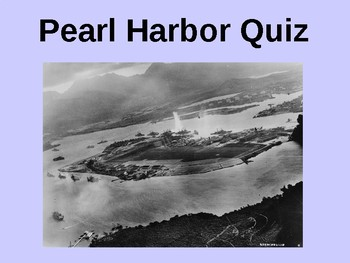 The Attack on Pearl Harbor History and Quiz