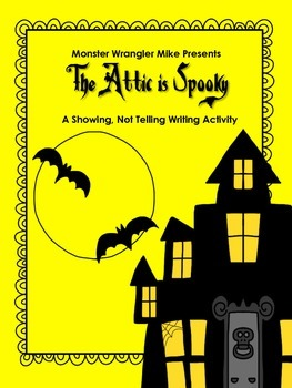 Showing, Not Telling -- The Attic is Spooky -- Writing Activity