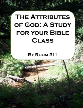 The Attributes of God: A Study for your Bible Class