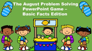 The August Problem Solving PowerPoint Game - Basic Facts Edition