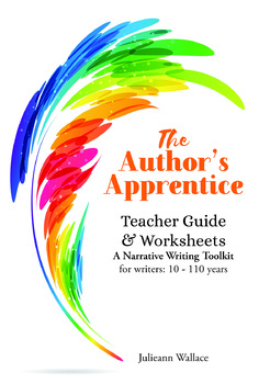 The Author's Apprentice - A Narrative Writing Toolkit for 10 - 110 year olds