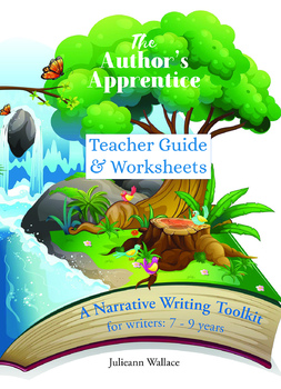The Author's Apprentice - A Narrative Writing Toolkit for 7 - 9 year olds